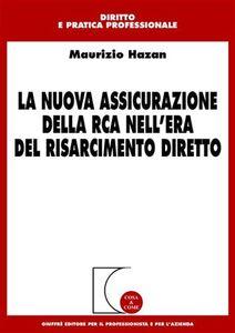 Libro La nuova assicurazione della RCA nell'era del risarcimento diretto Maurizio Hazan