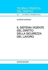 Libro Il sistema vigente del diritto della sicurezza del lavoro Giuseppe Marando