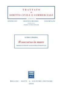Libro Il soccorso in mare. Profili contrattuali ed extracontrattuali Guido Camarda
