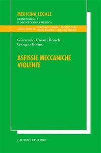 Asfissie meccaniche violente - Giancarlo Umani Ronchi,Giorgio Bolino - copertina