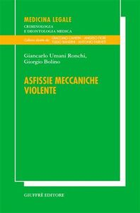 Libro Asfissie meccaniche violente Giancarlo Umani Ronchi , Giorgio Bolino