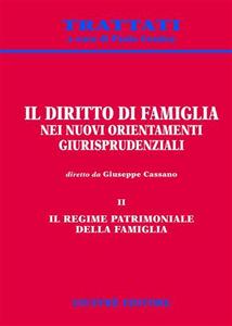 Libro Il diritto di famiglia nei nuovi orientamenti giurisprudenziali. Vol. 2: Il regime patrimoniale della famiglia.