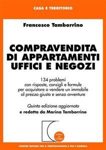 Foto Cover di Compravendita di appartamenti, uffici e negozi, Libro di Francesco Tamborrino, edito da Giuffrè