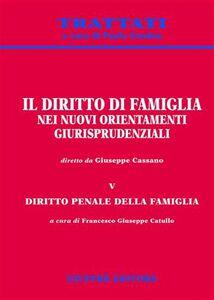 Libro Il diritto di famiglia nei nuovi orientamenti giurisprudenziali. Vol. 5: Diritto penale della famiglia.