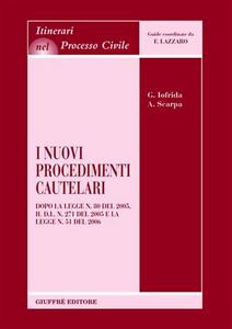 Libro I nuovi procedimenti cautelari. Dopo la Legge n. 80 del 2005, il DL n. 271 del 2005 e la Legge n. 51 del 2006 Giulia Iofrida , Antonio Scarpa
