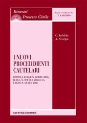 I nuovi procedimenti cautelari. Dopo la Legge n. 80 del 2005, il DL n. 271 del 2005 e la Legge n. 51 del 2006