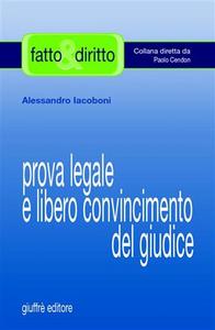 Libro Prova legale e libero convincimento del giudice Alessandro Iacoboni