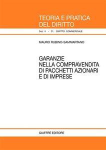 Libro Garanzie nella compravendita di pacchetti azionari e di imprese Mauro Rubino Sammartano