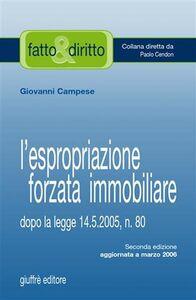Libro L' espropriazione forzata immobiliare. Dopo la Legge 14 maggio 2005, n. 80 Giovanni Campese