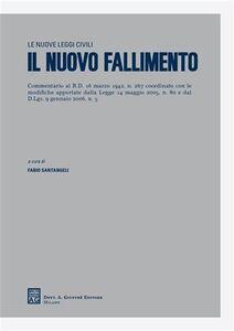 Libro Il nuovo fallimento. Commentario al RD 16 marzo 1942, n. 267 coordinato con le modifiche apportate dalla Legge 14 maggio 2005, n. 80 e dal D.Lgs. 9 gennaio 2006, n. 5. Vol. 50