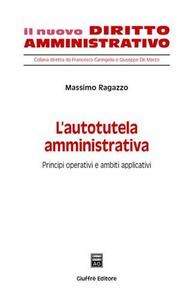 Libro L' autotutela amministrativa. Principi operativi e ambiti applicativi Massimo Ragazzo