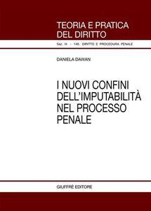 Libro I nuovi confini dell'imputabilità nel processo penale Daniela Dawan