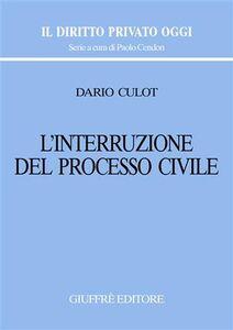 Libro L' interruzione del processo civile Dario Culot