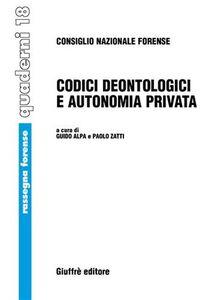 Libro Codici deontologici e autonomia privata Guido Alpa , Paolo Zatti