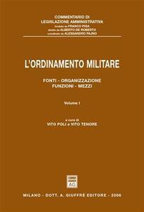 L' ordinamento militare. Vol. 1: Fonti, organizzazione, funzioni, mezzi.