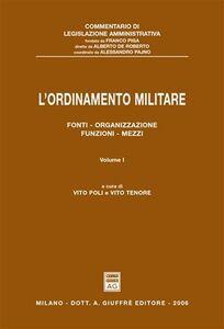 Libro L' ordinamento militare. Vol. 1: Fonti, organizzazione, funzioni, mezzi.