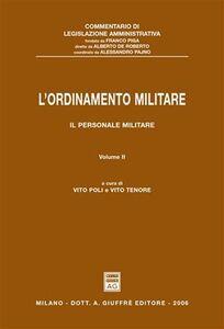 Libro L' ordinamento militare. Vol. 2: Il personale militare. Vito Poli , Vito Tenore