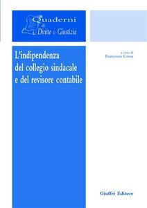 Foto Cover di L' indipendenza del collegio sindacale e del revisore contabile, Libro di  edito da Giuffrè