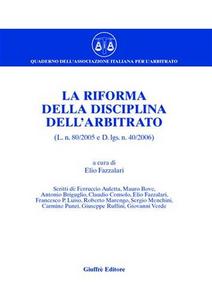 Libro La riforma della disciplina dell'arbitrato (L. n. 80/2005 e D.Lgs n. 40/2006)