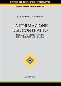 Libro La formazione del contratto Lorenzo Cavalaglio