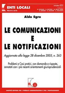 Foto Cover di Le comunicazioni e le notificazioni. Aggiornato alla Legge 28 dicembre 2005, n. 263, Libro di Aldo Sgro, edito da Giuffrè