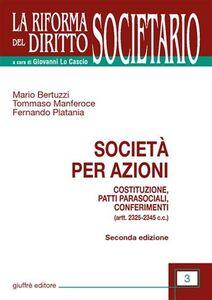 Libro Società per azioni. Costituzione, patti parasociali, conferimenti. (artt. 2325-2345 C.c.) Mario Bertuzzi , Tommaso Manferoce , Fernando Platania