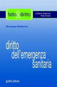 Foto Cover di Diritto dell'emergenza sanitaria, Libro di Giuseppe Battarino, edito da Giuffrè