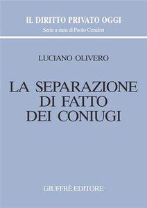 Libro La separazione di fatto dei coniugi Luciano Olivero