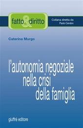 L' autonomia negoziale nella crisi della famiglia