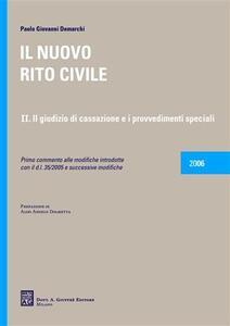 Il nuovo rito civile. Vol. 2: Il giudizio di Cassazione e i provvedimenti speciali. - Paolo G. Demarchi - copertina