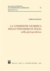Libro La condizione giuridica dello straniero in Italia nella giurisprudenza Andrea Di Francia