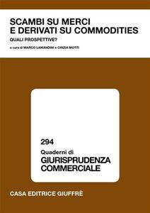 Foto Cover di Scambi su merci e derivati su commodities. Quali prospettive?, Libro di  edito da Giuffrè