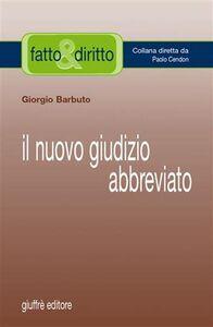 Libro Il nuovo giudizio abbreviato Giorgio Barbuto