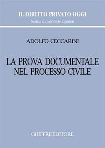 Libro La prova documentale nel processo civile Adolfo Ceccarini