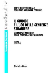 Libro Il giudice e l'uso delle sentenze straniere. Modalità e tecniche della comparazione giuridica. Atti del Seminario (21 ottobre 2005)