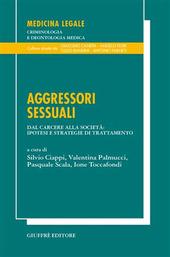 Aggressori sessuali. Dal carcere alla società: ipotesi e strategie di trattamento