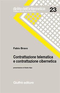 Libro Contrattazione telematica e contrattazione cibernetica Fabio Bravo