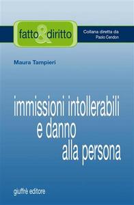 Libro Immissioni intollerabili e danno alla persona Maura Tampieri