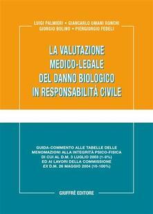 La valutazione medico-legale del danno biologico in responsabilità civile.pdf