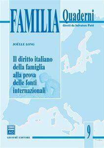 Foto Cover di Il diritto italiano della famiglia alla prova delle fonti internazionali, Libro di Joelle Long, edito da Giuffrè