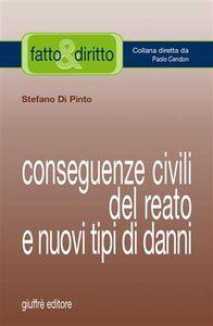 Libro Conseguenze civili del reato e nuovi tipi di danni Stefano Di Pinto