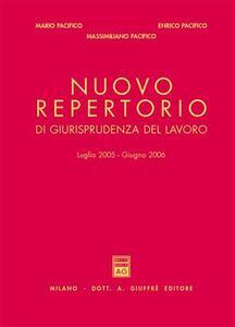 Nuovo repertorio di giurisprudenza del lavoro (luglio 2005-giugno 2006)