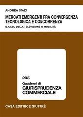 Mercati emergenti fra convergenza tecnologica e concorrenza