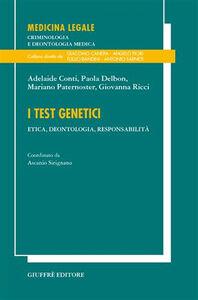 Foto Cover di I test genetici. Etica, deontologia, responsabilità, Libro di  edito da Giuffrè