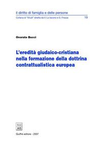 Libro L' eredità giudaico-cristiana nella formazione della dottrina contrattualistica europea Onorato Bucci
