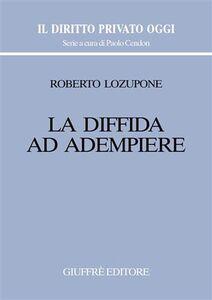 Foto Cover di La diffida ad adempiere, Libro di Roberto Lozupone, edito da Giuffrè