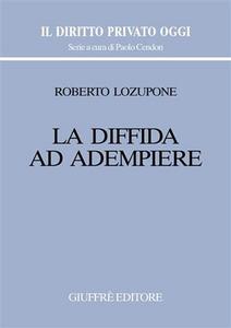 Libro La diffida ad adempiere Roberto Lozupone