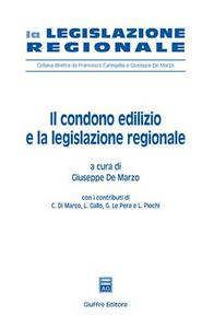 Libro Il condono edilizio e la legislazione regionale