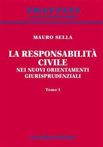 Libro La responsabilità civile nei nuovi orientamenti giurisprudenziali Mauro Sella