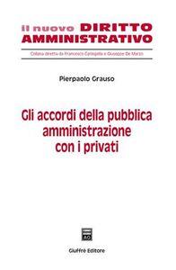 Libro Gli accordi della pubblica amministrazione con i privati Pierpaolo Grauso